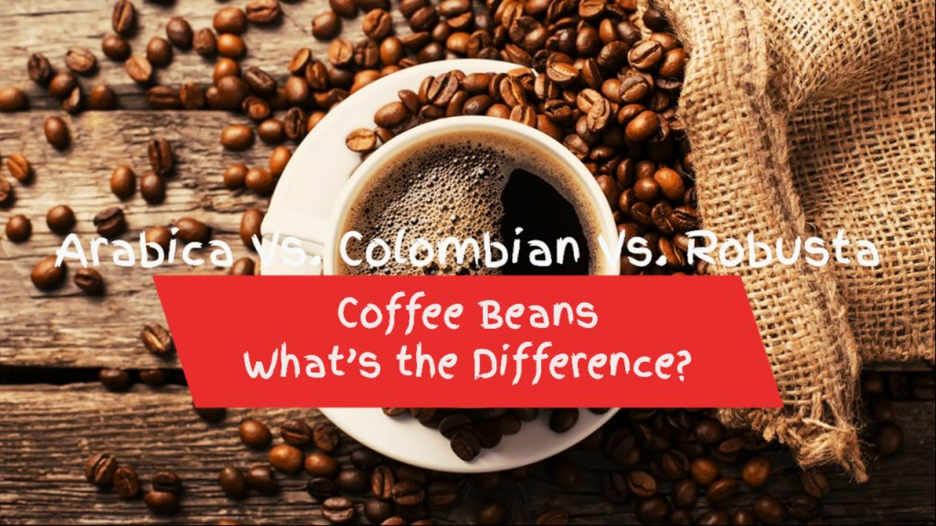 Coffee Beans: What's the Difference?