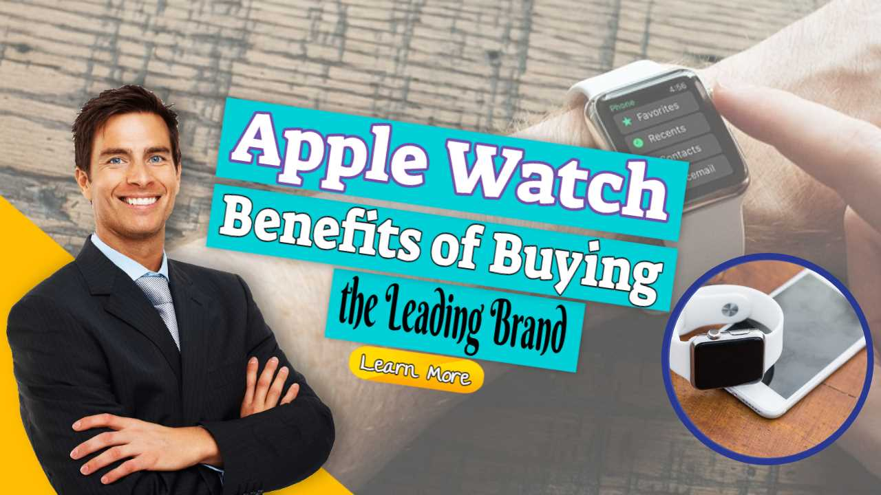 """Featured image text: """"Apple Watch Benefits of Buying""""."""