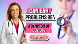 covid 19 symptom ear problems